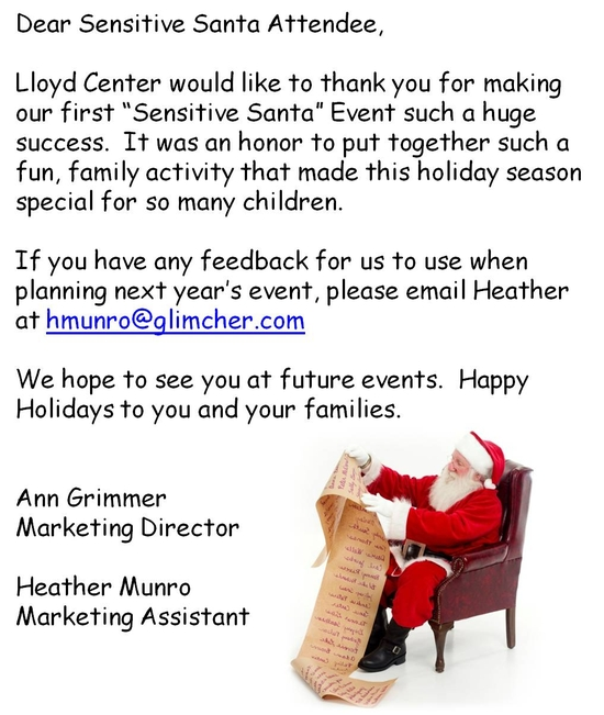 Dear Sensitive Santa Attendee, Lloyd Center would like to thank you