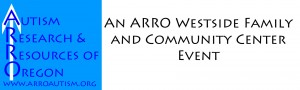 An ARRO Autism Westside Family and Community Center Event